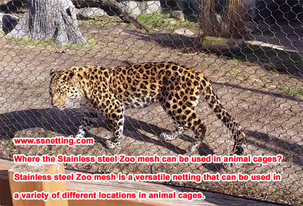 Stainless steel Zoo mesh is a versatile netting that can be used in a variety of different locations in animal cages