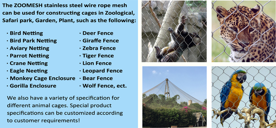 Zoo mesh Application and Advantages can be fully applied to a variety of cages, zoo is the transformation of the commonly used cage cage, such as a variety of bird netting, animal cage enclosure mesh, zoo fence and so on.